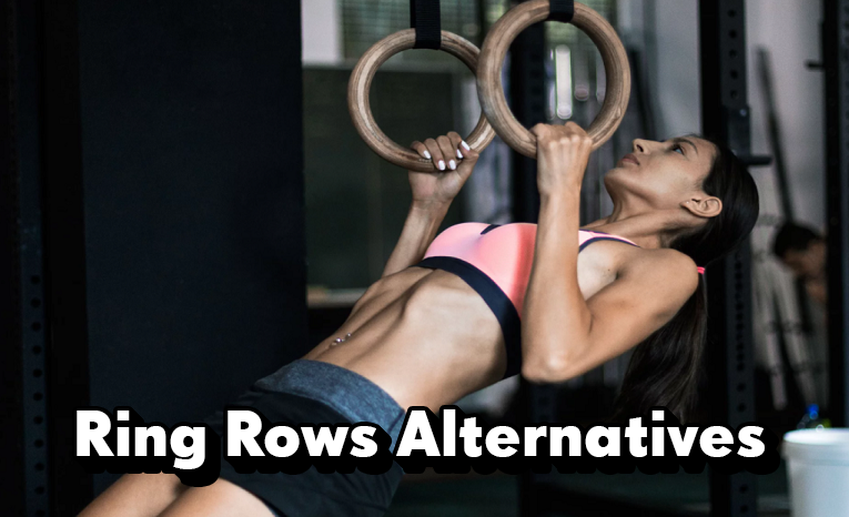 Ring Rows Alternatives – Best Substitute Exercises