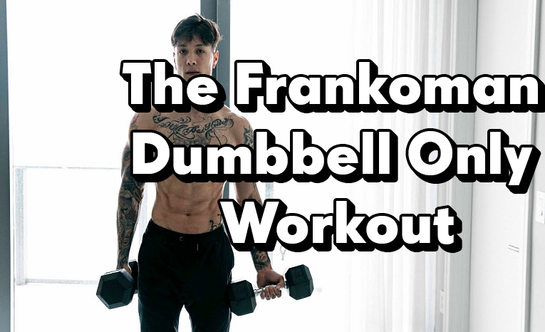 The Frankoman Dumbbell Only Workout - Review And Thoughts