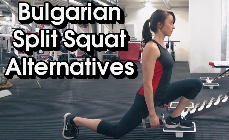 Bulgarian Split Squat Alternatives – My Favorite Substitute Exercises